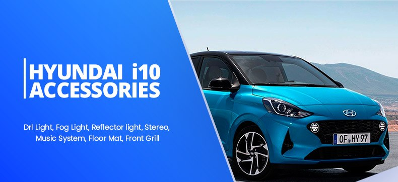 Hyundai i10 Accessories and Parts