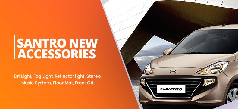 Hyundai New Santro Accessories and Parts